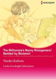 The Millionaire's Nanny Arrangement / Bedded by Blackmail