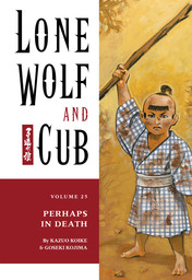 Lone Wolf and Cub Volume 25: Perhaps in Death