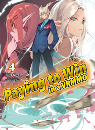 Paying to Win in a VRMMO: Volume 4