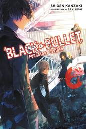 Black Bullet, Vol. 6 (light novel)