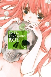Until Your Bones Rot Volume 2
