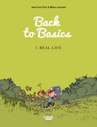 Back to Basics - Volume 1 - Real life