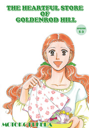 THE HEARTFUL STORE OF GOLDENROD HILL, Episode 5-3