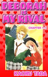 DEBORAH IS MY RIVAL, Chapter 1-1