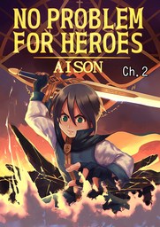 NO PROBLEM FOR HEROES, Chapter 2
