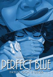 Perfect Blue: Awaken from a Dream