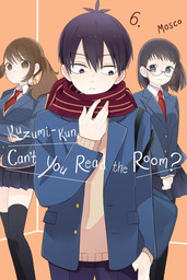 Kuzumi-kun, Can't You Read the Room?, Vol. 6