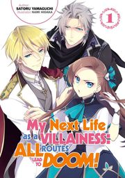 [English Light Novel] My Next Life as a Villainess: All Routes Lead to Doom!