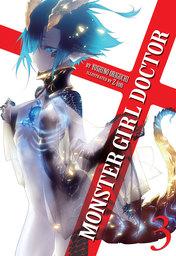 [English Light Novel] Monster Girl Doctor Vol. 3