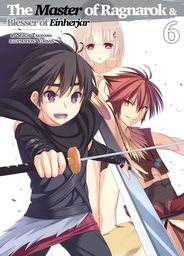 The Master of Ragnarok & Blesser of Einherjar: Volume 6